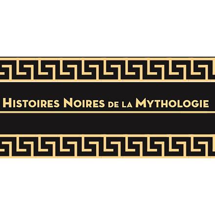 Histoires noires de la mythologie