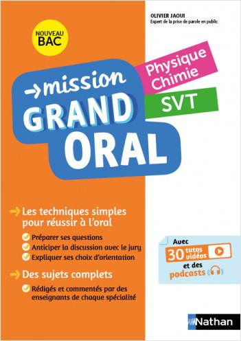 Mission Grand Oral - Physique Chimie / SVT - Terminale - Nouveau Bac