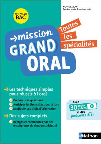 Mission Grand Oral - Toutes les spécialités - Terminale - Nouveau Bac