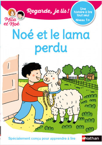 Regarde, je lis avec Noé et Mila - Lecture CP Niveau 1+ -  Noé et le lama perdu