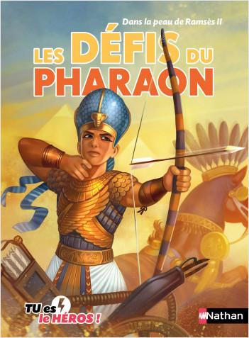 Les défis du pharaon  - Livre dont tu es le héros - Dès 8 ans
