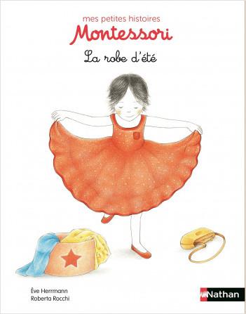 La robe d'été - Petite histoire pédagogie Montessori - Dès 3 ans