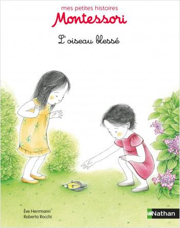 L'oiseau blessé - Petite histoire pédagogie Montessori - Dès 3 ans