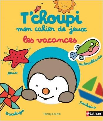 T'Choupi mon cahier de jeux - Dès 2 ans