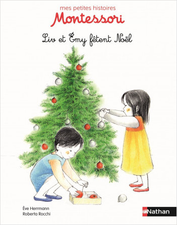 Liv et Emy fêtent Noël - Pédagogie Montessori - Dès 3 ans
