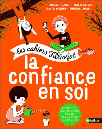 La confiance en soi - Les cahiers d'activités Filliozat - Dès 5 ans