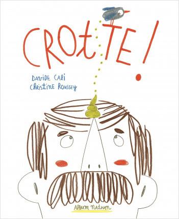 Crotte ! - Un livre drôle pour les petits et les grands - Dès 3 ans