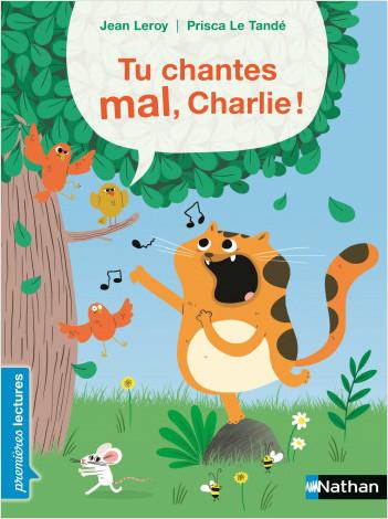 Tu chantes mal, Charlie ! - Premières Lectures - Dès 6 ans