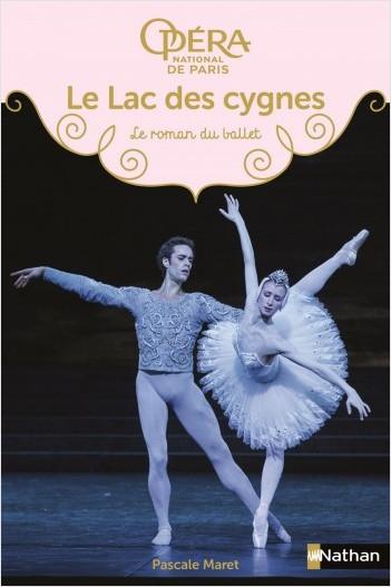 Le Lac des cygnes - Les romans du ballet de l'Opéra de Paris - Dès 9 ans
