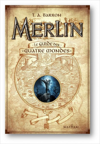 Merlin - Le guide des quatre mondes - Dès 10 ans