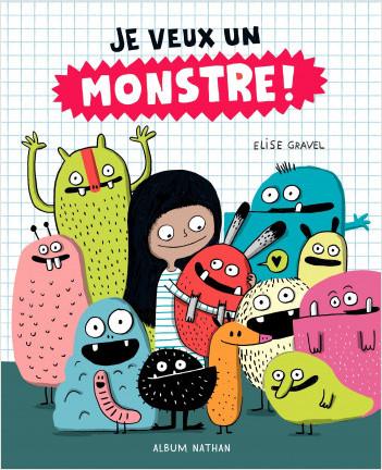 Je veux un monstre ! - Dès 4 ans