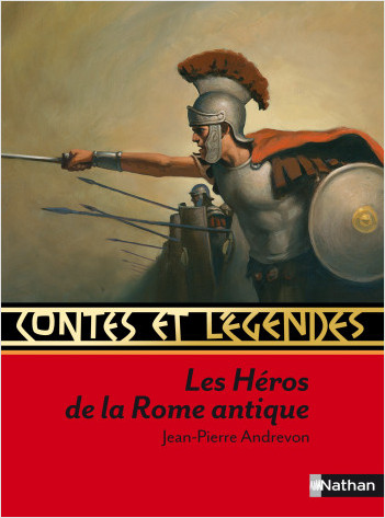 Contes et légendes : Les héros de la Rome antique