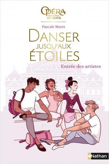 Danser jusqu'aux étoiles - Entrée des artistes -Tome 1 - Dès 13 ans