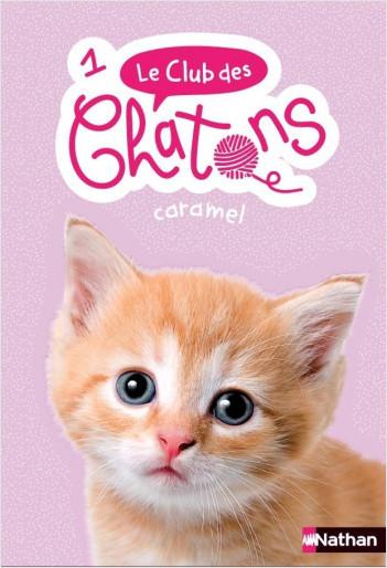 Le club des chatons - Tome 1 -  Caramel - Dès 6 ans