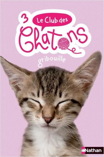 Le club des chatons - Gribouille - Tome 2 - Dès 6 ans