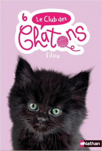 Le club des chatons - Filou - Tome 6 - dès 6 ans