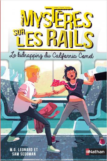 Mystères sur les rails - Le kidnapping du California Comet - Tome 2 - Roman dès 9 ans