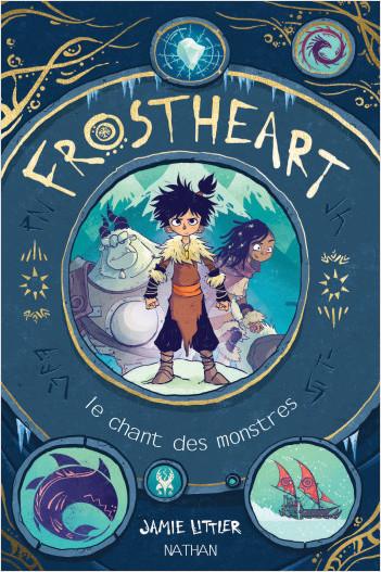 Frostheart -  Le chant des monstres - Tome 1 - roman dès 9 ans