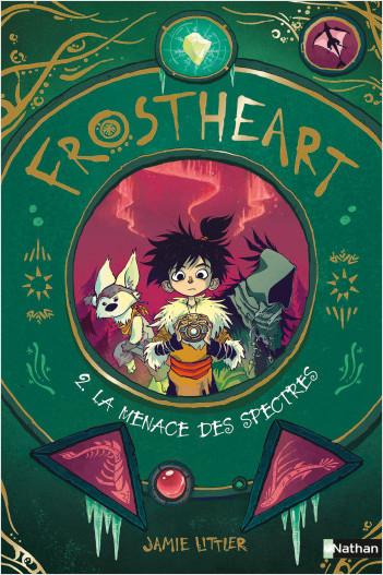 Frostheart -  La menace des spectres - Tome 2 - roman dès 9 ans