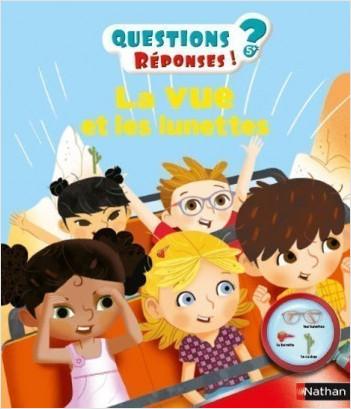 La vue et les lunettes - Questions/Réponses - doc dès 5 ans