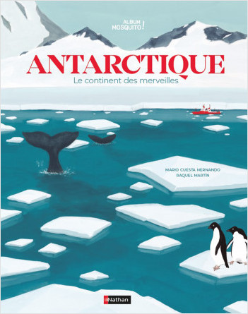 Antarctique - Le continent des merveilles - Grand album dès 7 ans