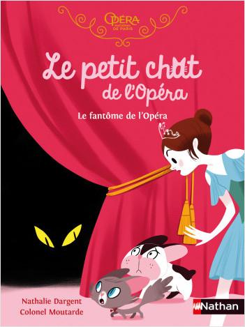 Le petit chat de l'Opéra - Le fantôme de l'Opéra - Roman dès 6 ans