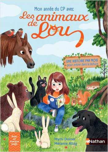 Mon année de CP avec les animaux de Lou : Une histoire par mois pour entrer dans la lecture ! Dès 6 ans