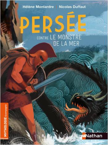 Persée contre le monstre de la mer -  Roman mythologie - Dès 7 ans