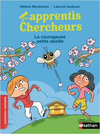 Les apprentis Chercheurs - La courageuse petite abeille - Premiers romans - Dès 7 ans