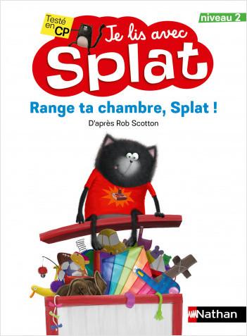 Range ta chambre, Splat - Je lis avec Splat - CP Niveau 2 - Dès 6 ans