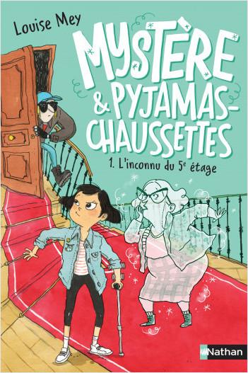 Mystère et pyjama-chaussettes - L'inconnu du 5ème étage - Tome 1 - Roman dès 9 ans