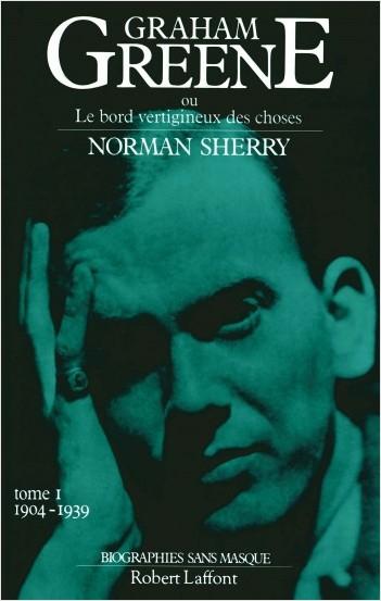 Graham Greene - Tome 1 : 1904 - 1939