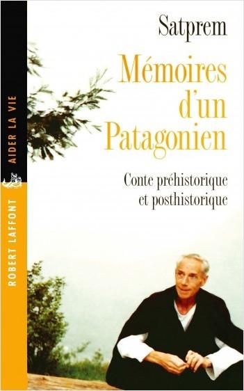 Mémoires d'un Patagonien, conte préhistorique et posthistorique