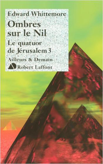 Ombres sur le Nil - Le Quatuor de Jérusalem - T3