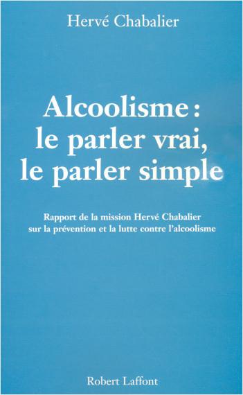 Alcoolisme : Le parler vrai, le parler simple
