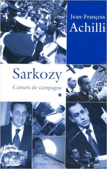 Sarkozy - Carnets de campagne