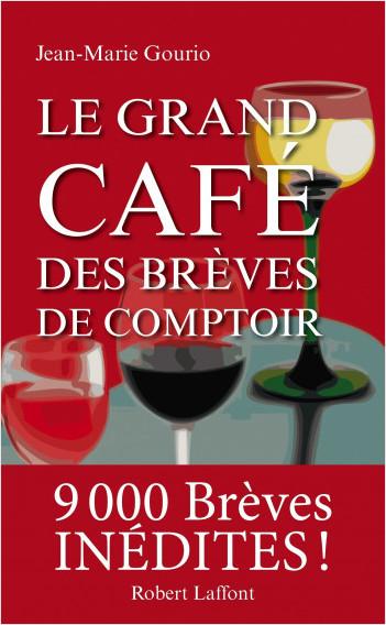 Le Grand Café des brèves de comptoir