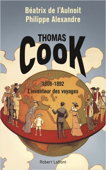 Thomas Cook: The Inventor of Leisure Travel