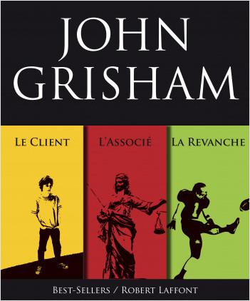 Trois romans de John Grisham : L'Associé, Le Client et La Revanche