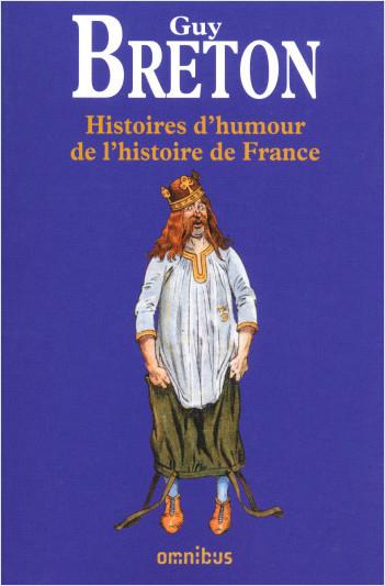 Histoires d'humour de l'histoire de France (nouvelle édition)