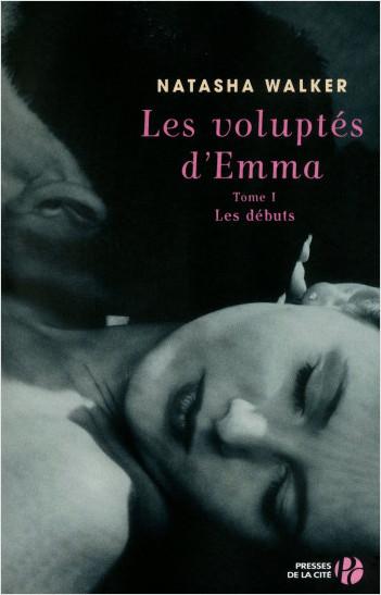 Les Voluptés d'Emma T1 - Les débuts