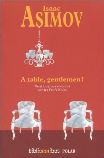 A table, gentlemen !