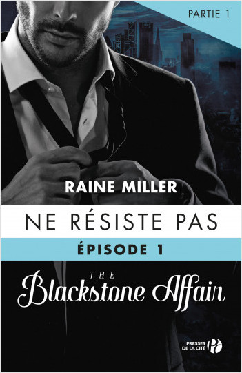 Ne résiste pas (T.1- partie 1) : The Blackstone Affair