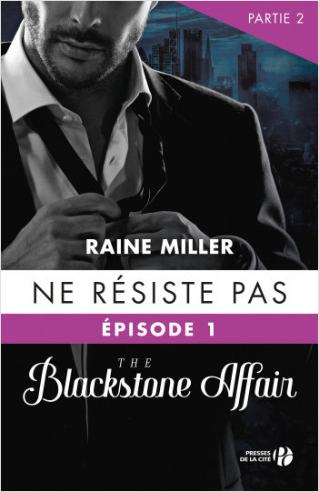 Ne résiste pas (T.1- partie 2) : The Blackstone Affair