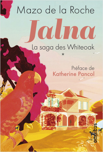 Jalna - La saga des Whiteoak  Tome 1