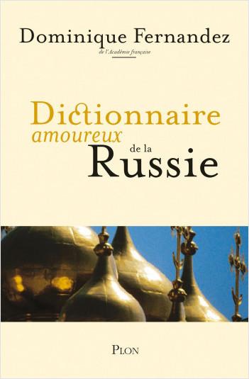 Dictionnaire amoureux de la Russie