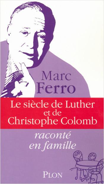 Le siècle de Luther et de Christophe Colomb raconté en famille