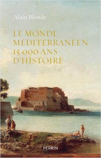 Le monde méditerranéen, 15.000 ans d'histoire