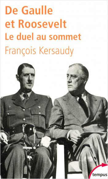 De Gaulle et Roosevelt. Le duel au sommet