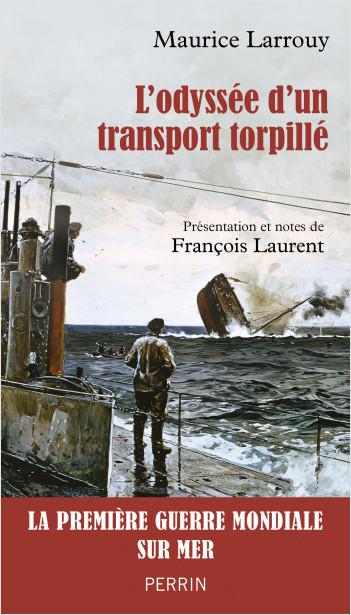 L'Odyssée d'un transport torpillé